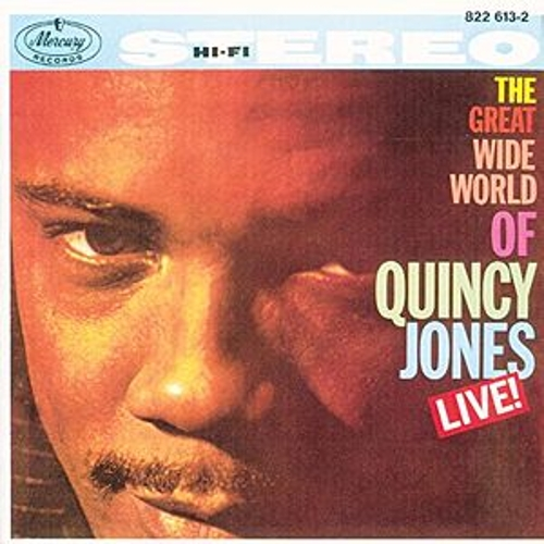 The Great Wide World Of Quincy Jones: Live! by Quincy Jones