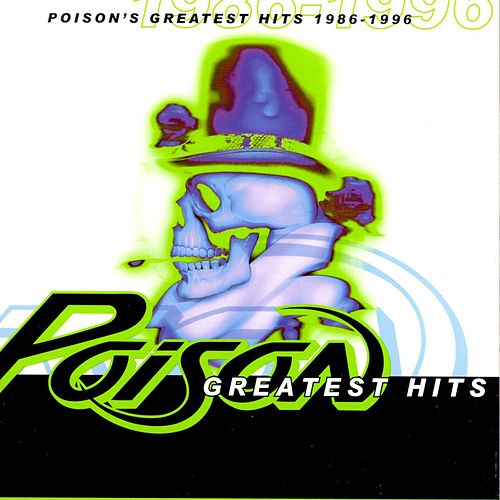 Play & Download Poison's Greatest Hits 1986-1996 by Poison | Napster