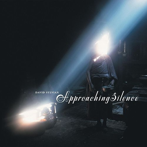 Play & Download Approaching Silence by David Sylvian | Napster