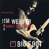 Big Foot by Jim Weider & The Honky Tonk Gurus
