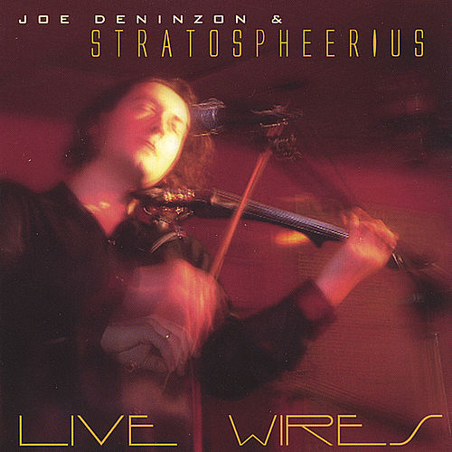 Play & Download Live Wires by Joe Deninzon | Napster