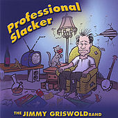 Play & Download Professional Slacker by jimmy griswold | Napster