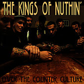 Play & Download Over The Counter Culture by The Kings Of Nuthin' | Napster