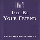 Play & Download I'll Be Your Friend - Remixes by Robert Owens | Napster