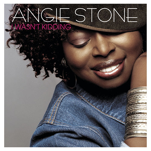 Play & Download I Wasn't Kidding - Remixes by Angie Stone | Napster