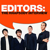Play & Download Editors: The Rhapsody Interview by Editors | Napster