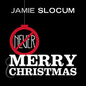Play & Download Never Merry Christmas by Jamie Slocum | Napster