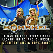 It Was An Absolutely Finger Lickin', Grits And Chicken Country Music Love Song by Bomshel
