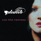 Cut (the Remixes Ep) by Plumb