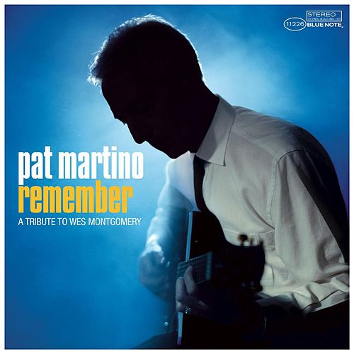 Remember - A Tribute to Wes Montgomery by Pat Martino