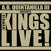 A.b. Quintanilla Iii Presents Kumbia Kings Live by A.B. Quintanilla Y Los Kumbia Kings