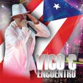 El Encuentro by Vico C