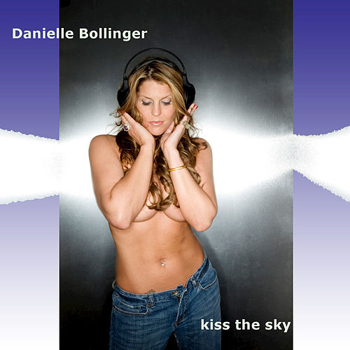 Play & Download Kiss The Sky by Danielle Bollinger | Napster