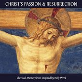 Christ's Passion and Resurrection by Various Artists