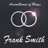 Play & Download Assemblance Of Rings by Frank Smith | Napster