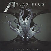 Play & Download 2 Days or Die by Atlas Plug | Napster
