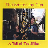 Play & Download A Tail of Too Sillies by Battersby Duo | Napster