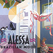 Play & Download Alessa Brazilian Mood by Alessa | Napster