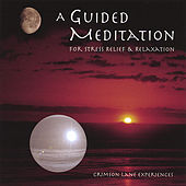 A Guided Meditation For Stress Relief & Relaxation (2-CD Set) by Crimson Lane Experiences