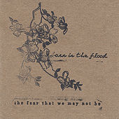 Play & Download The Fear That We May Not Be by Born In The Flood | Napster