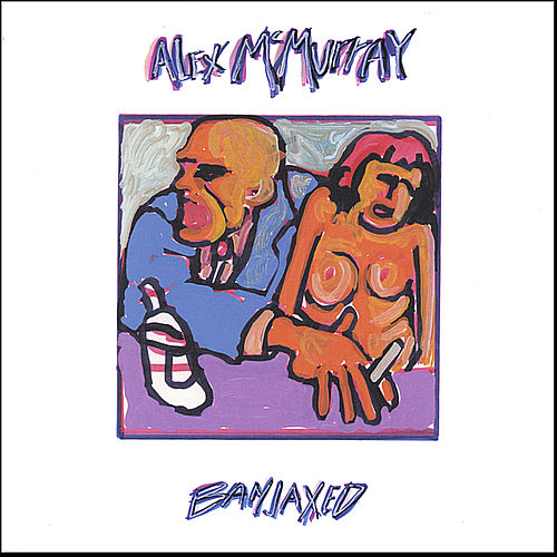 Play & Download Banjaxed by Alex McMurray | Napster