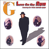 Play & Download Love On The Run by Big G | Napster