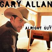Play & Download Alright Guy by Gary Allan | Napster