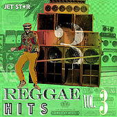Play & Download Reggae Hits, Vol. 3 [Jet Star] by Various Artists | Napster