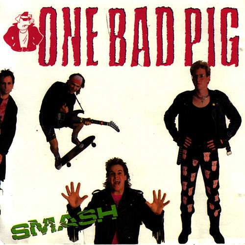 Play & Download Smash by One Bad Pig | Napster