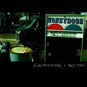 Everything, I Bet You by The Honeydogs