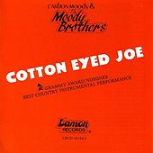 Play & Download Cotton Eyed Joe by The Moody Brothers | Napster