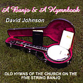Play & Download A Banjo & A Hymnbook by David Johnson | Napster