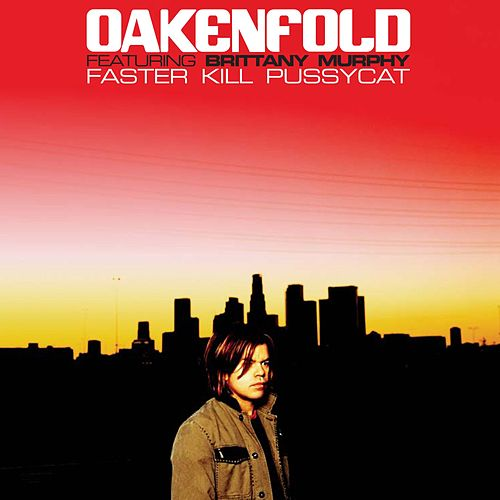 Play & Download Faster Kill Pussycat by Paul Oakenfold | Napster