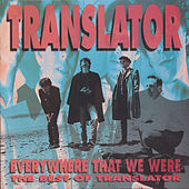 The Best Of Translator:  Everywhere That We Were by Translator