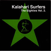The Eighties Vol. 2 by Kalahari Surfers
