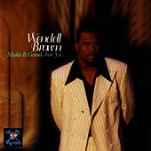 Play & Download Make It Good For Ya by Wendell Brown | Napster