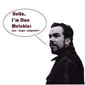 Play & Download Hello, I'm Dan Melchior by Dan Melchior | Napster