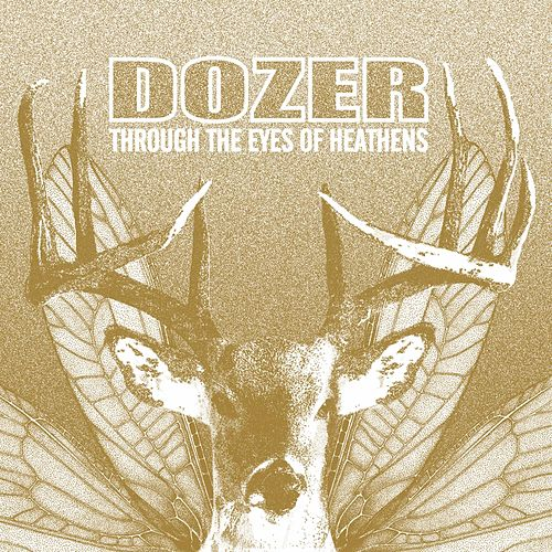 Through The Eyes Of Heathens by Dozer
