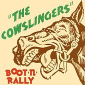 Boot N Rally by The Cowslingers