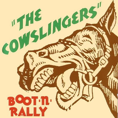 Play & Download Boot N Rally by The Cowslingers | Napster