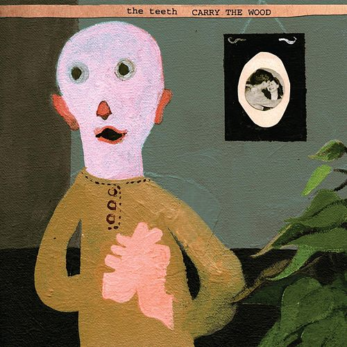 Play & Download Carry The Wood by The Teeth | Napster