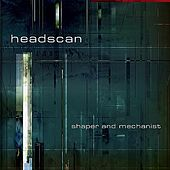 Play & Download Shaper And Mechanist by Headscan | Napster