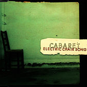 Play & Download Electric Chair Song by Cabaret | Napster