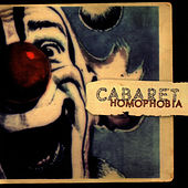 Play & Download Homophobia by Cabaret | Napster