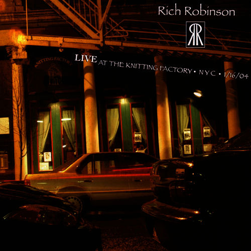 Play & Download Live At The Knitting Factory,  NYC - 1/16/04 by Rich Robinson   Napster