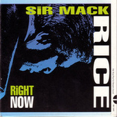 Play & Download Right Now by Sir Mack Rice | Napster