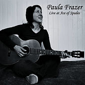Play & Download Live At Ace Of Spades by Paula Frazer | Napster