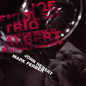 Joe Fiedler Trio Plays The Music Of Albert Mangelsdorff by Joe Fiedler