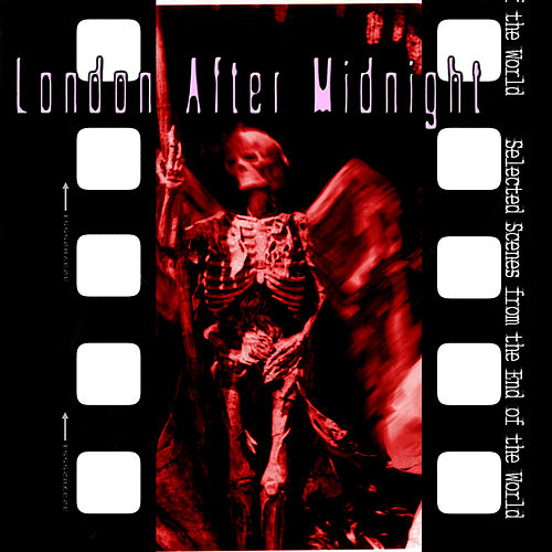Selected Scenes From The End Of The World by London After Midnight