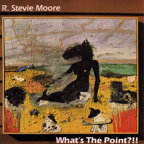 Play & Download What's The Point?!! by R Stevie Moore | Napster